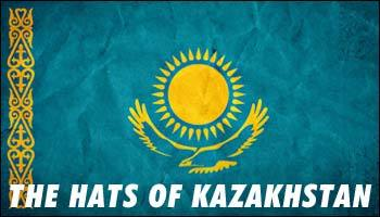 THE HATS OF KAZAKHSTAN